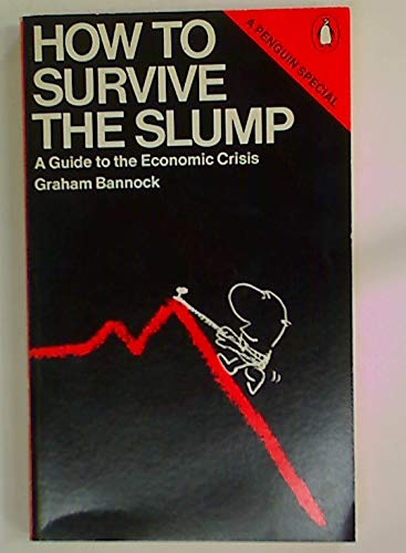 9780140523157: How to Survive the Slump: Guide to the Economic Crisis (A Penguin special)