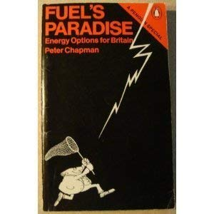 9780140523164: Fuel's Paradise: Energy Options for Britain (A Penguin special)