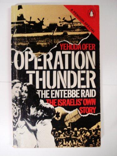9780140523218: Operation Thunder: the Entebbe raid: the Israelis' own story