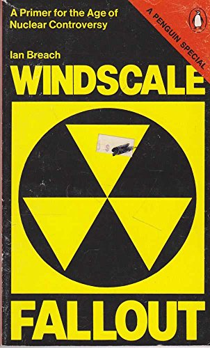 9780140523270: Windscale Fallout: A Primer for the Age of Nuclear Controversy (A Penguin special)