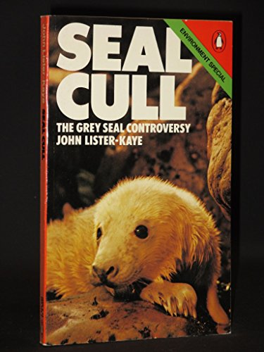 9780140523362: Seal Cull: The Grey Seal Controversy (A Penguin special)
