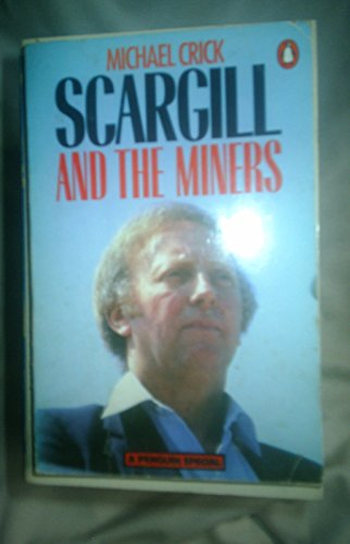 9780140523553: Scargill and the Miners
