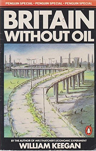 9780140523577: Britain without Oil: What Lies Ahead? (Penguin Specials)