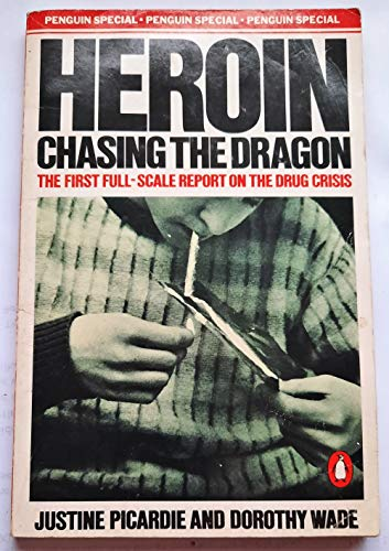 9780140523645: Heroin: Chasing the Dragon