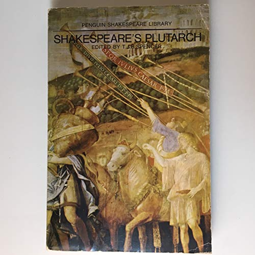 9780140530049: Shakespeare's Plutarch: The Lives Julius Caesar, Brutus, Marcus Antonius, and Coriolanus in the Translation of Sir Thomas North