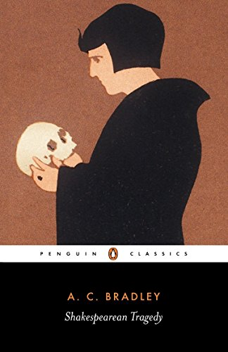9780140530193: Shakespearean Tragedy: Lectures on Hamlet, Othello, King Lear, and Macbeth (Penguin Classics)