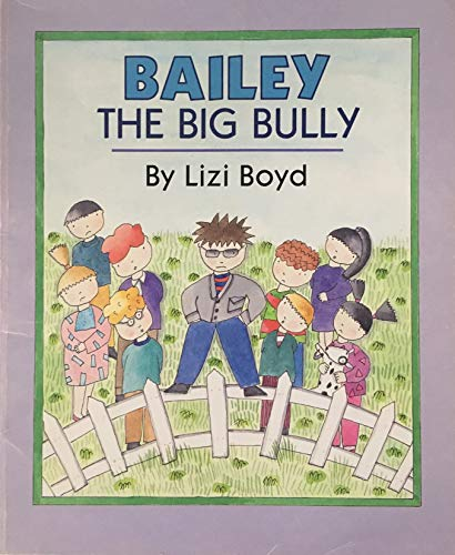 9780140540512: Bailey the big Bully (Picture Puffins)
