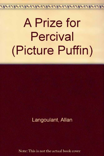 A Prize for Percival (Picture Puffin) (0140541519) by Allan Langoulant