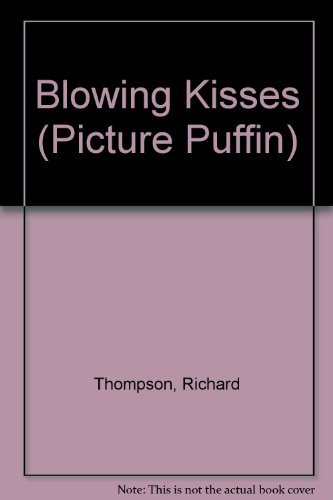 9780140542134: Blowing Kisses (Picture Puffin)