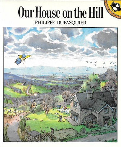 9780140542271: Dupasquier Philippe : Our House on the Hill(Us Edn.) (Picture Puffin)