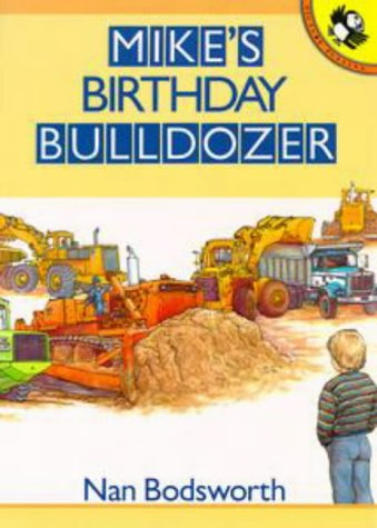 9780140543223: Mike's Birthday Bulldozer (Picture Puffin)