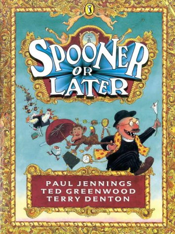 Spooner or Later (Puffin [Penguin] Book): Paul Jennings, Ted