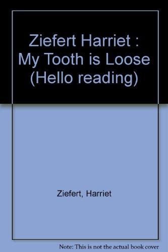 9780140543940: Ziefert Harriet : My Tooth is Loose (Hello reading)