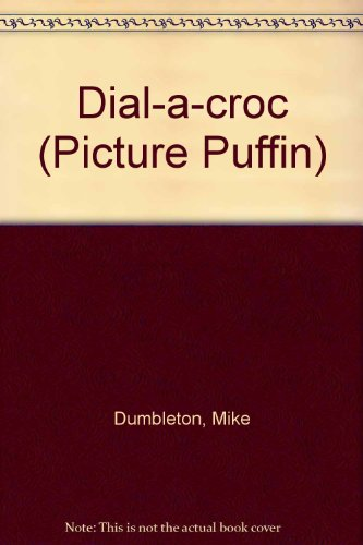 9780140544138: Dial-a-croc (Picture Puffin)
