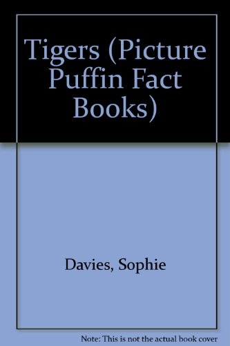 9780140544886: Tigers (Picture Puffin Fact Books)