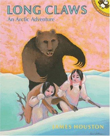 Long Claws : An Arctic Adventure: James R. Houston