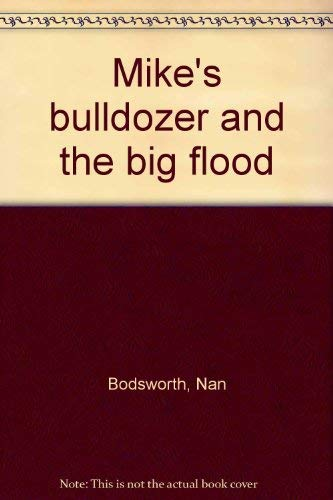 9780140545364: Mikes Bulldozer And The Big Flood