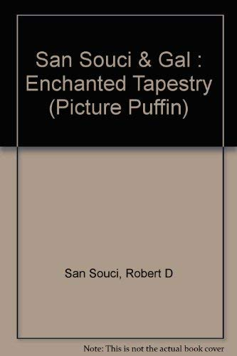 The Enchanted Tapestry (Picture Puffin): San Souci, Robert D.