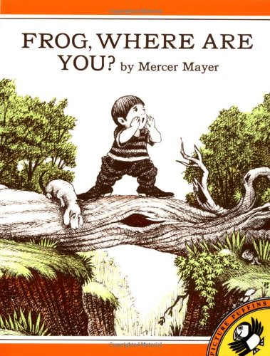 9780140546323: Frog, Where Are You? (A Boy, a Dog, and a Frog)
