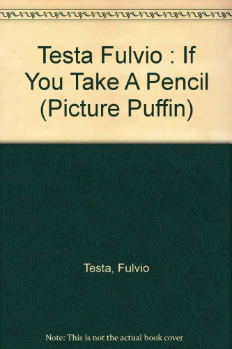 9780140546453: If You Take a Pencil (Picture Puffin)