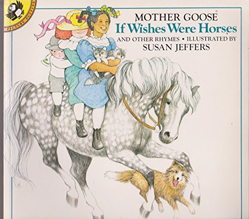 9780140547641: If Wishes Were Horses: Mother Goose Rhymes (Picture Puffin)