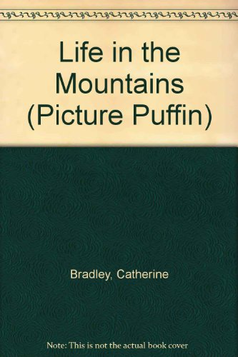 9780140548051: Life in the Mountains (Picture Puffin)