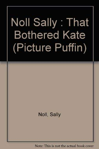 9780140548853: That Bothered Kate (Picture Puffins)