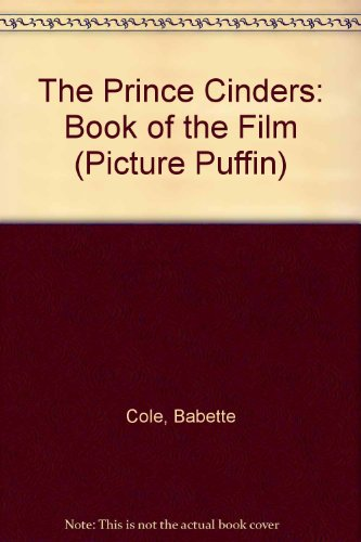9780140549003: The Prince Cinders: Book of the Film (Picture Puffin)