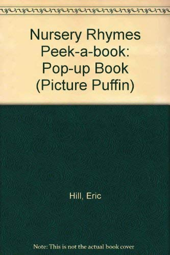 Nursery Rhymes Peek-a-Book: Pop-up Book (Picture Puffin): Hill, Eric
