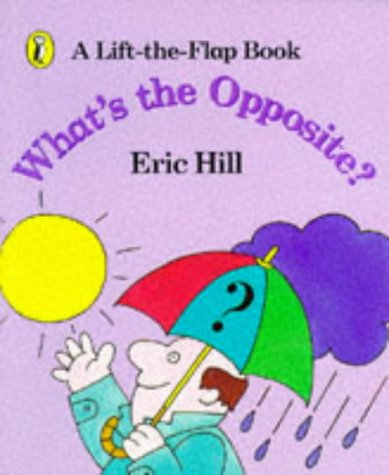 9780140549669: What's the Opposite?: A Lift-the-Flap Book (Spot)
