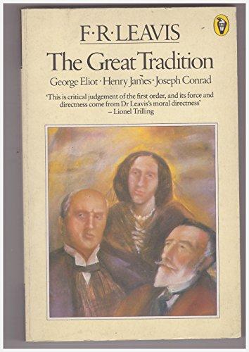 Great Tradition (Peregrine Books): Leavis, F R