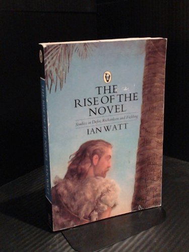 The Rise of the Novel: Studies in: Watt, Ian P.