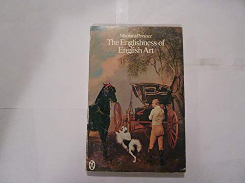 9780140550351: The Englishness of English Art: An Expanded annot ver Reith Lectures Broadcast October November 1955 (Peregrine Books)