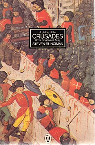 A History of the Crusades: The Kingdom of Acre v. 3 (Peregrine Books): Runciman, Steven
