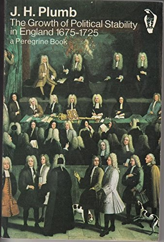 9780140550825: Growth of Political Stability in England, 1675-1725 (Peregrine Books)