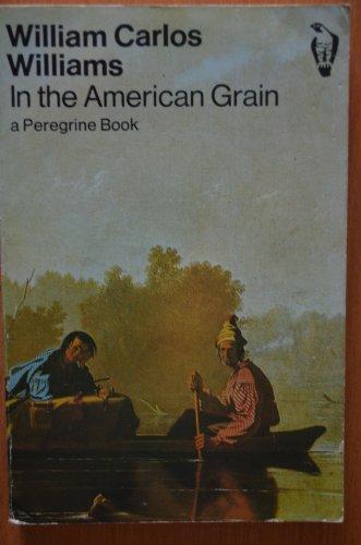 9780140550924: In the American Grain (Peregrine books)