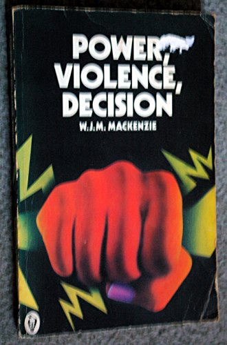 9780140550986: Power, Violence, Decision (Peregrine Books)