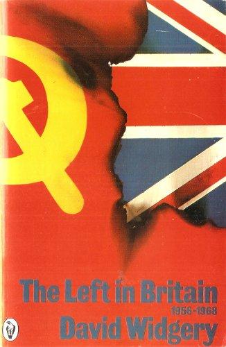 The Left in Britain 1956-68: Volume 1 (Peregrine Books)