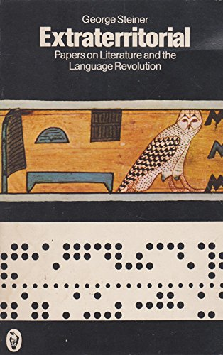 9780140551044: Extraterritorial: Papers On Literature And the Language Revolution (Peregrine Books)
