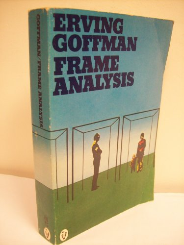 goffman an essay on the organization of experience Frame analysis: an essay on the organization of experience by erving goffman starting at $399 frame analysis: an essay on the organization of experience has 2 available editions to buy at alibris.