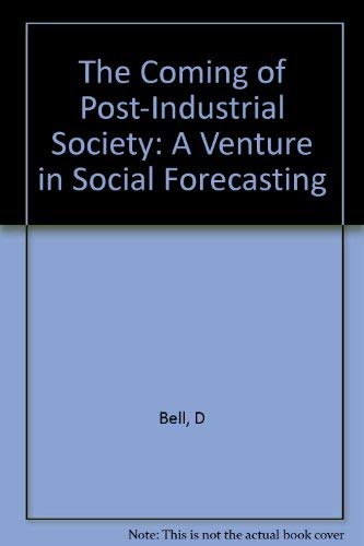 9780140551150: The Coming of Post-Industrial Society, a venture in Social Forecasting