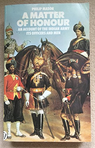 9780140551167: A Matter of Honour: An Account of the Indian Army, Its Officers and Men (Peregrines)