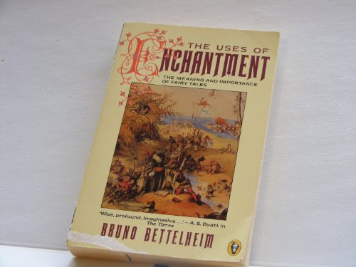 9780140551358: The Uses of Enchantment: Meaning and Importance of Fairy Tales (Peregrine Books)