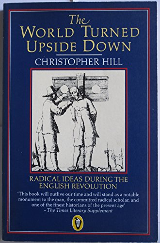 9780140551471: The World Turned Upside Down: Radical Ideas During the English Revolution (Pelican S.)