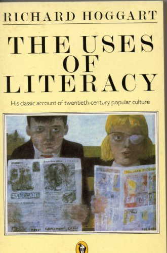 9780140551525: The Uses of Literacy: Aspects of Working-Class Life with Special Reference to Publications And Entertainments (Peregrine Books)