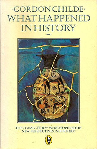 9780140551570: What Happened in History: The Classic Study Which Opened Up New Perspectives in History (Peregrine Books)