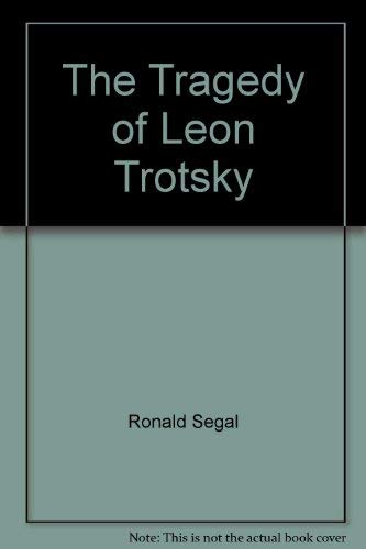 9780140551594: The Tragedy of Leon Trotsky (Peregrine Books)