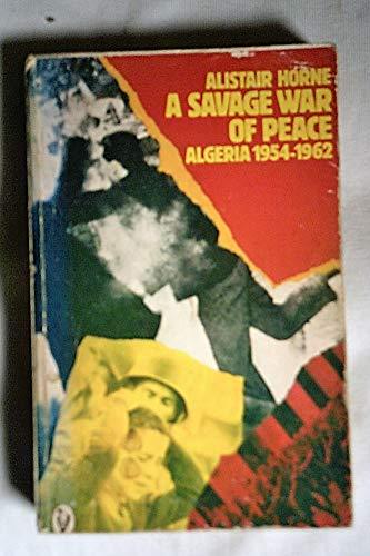 9780140551709: A Savage War of Peace: Algeria 1954-1962: Algeria, 1954-62 (Peregrine Books)