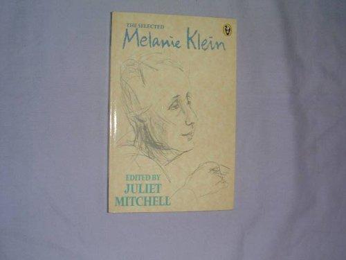 9780140552096: Selected Melanie Klein (Peregrine Books)