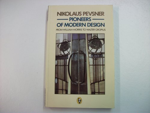 9780140552119: Pioneers of Modern Design: From William Morris to Walter Gropius (Peregrine Books)